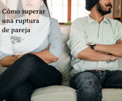 Cómo superar una ruptura de pareja