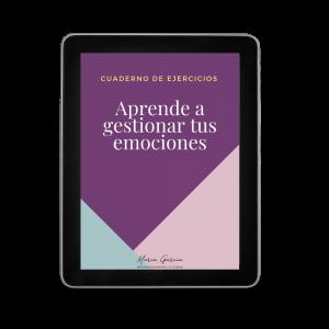 Cuaderno de ejercicios: Aprende a gestionar tus emociones