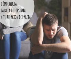 Cómo afecta la baja autoestima a tu relación de pareja