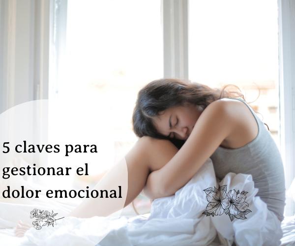5 claves para gestionar el dolor emocional